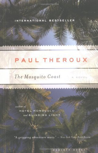 The Mosquito Coast by Paul Theroux, books every man should read,