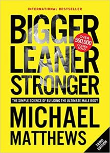 Bigger Leaner Stronger- The Simple Science of Building the Ultimate Male Body by Michael Matthews