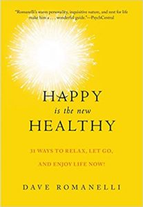 Happy Is the New Healthy- Hardcover by Dave Romanelli