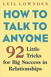 How to Talk to Anyone- 92 Little Tricks for Big Success in Relationships by Leil Lowndes