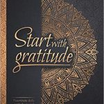 Start With Gratitude- Daily Gratitude Journal