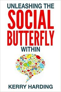 Unleashing the Social Butterfly Within The Ultimate Guide to Building Connections and Making Friends (Confidence) by Kerry Harding